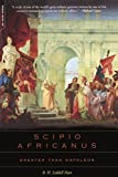 Scipio Africanus: Greater Than Napoleon