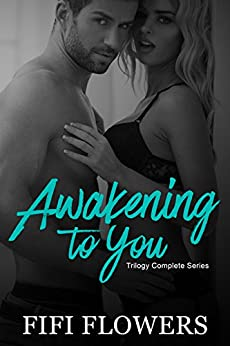 Awakening to You Trilogy: Complete Story by [Flowers, Fifi]