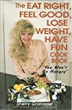 Eat Right, Feel Good, Lose Weight, Have Fun, Sherry L. Granader, 0965838919