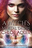 A Witch's Mortal Desire (A Distant Edge Romance) by  Chloe Adler in stock, buy online here