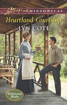 Heartland Courtship (Wilderness Brides Book 3) by [Cote, Lyn]