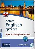Sofort Englisch sprechen: Sprachtraining für die Reise - CD mit Begleitbuch (Niveau A2 - B1) (Compact Silverline: Sofort sprechen)