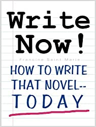 WRITE NOW! How To Write That Novel--Today