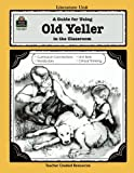 A Guide for Using Old Yeller in the Classroom (Literature Units)