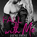 Fall with Me: Sixth Street Bands, Book 2 Audiobook by Jayne Frost Narrated by Scott R. Smith
