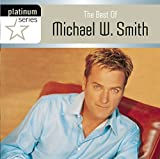 : Platinum Series: Best Of Michael W. Smith