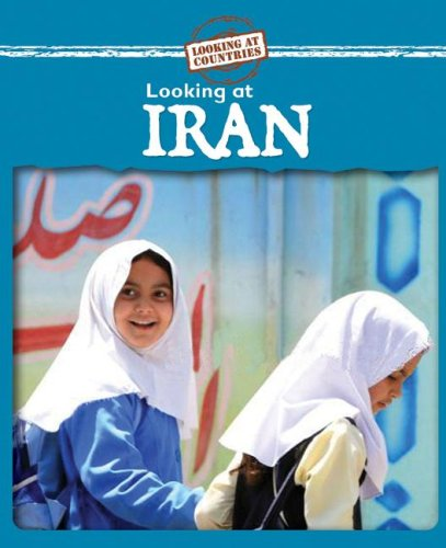 Read Online Looking at Iran (Looking at Countries) ebook