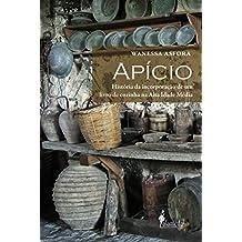 Apício: História da Incorporação de um Livro de Cozinha na Alta Idade Média