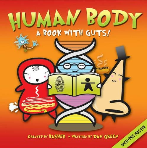 Download Basher Science: Human Body: A Book with Guts! PDF