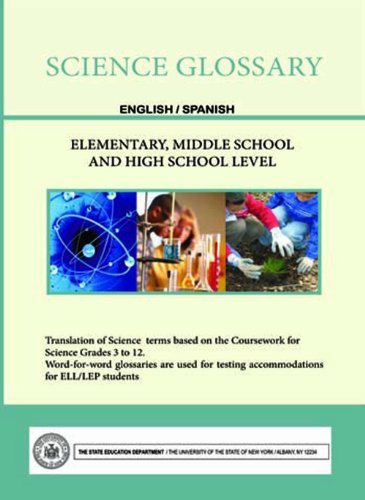 Science Glossary - English/Spanish - Elementary, Middle School and High School Level (English and Spanish Edition)