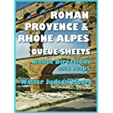 Roman Provence & Rhône Alpes Queue Sheets: A Bicycle Your France E-Guide