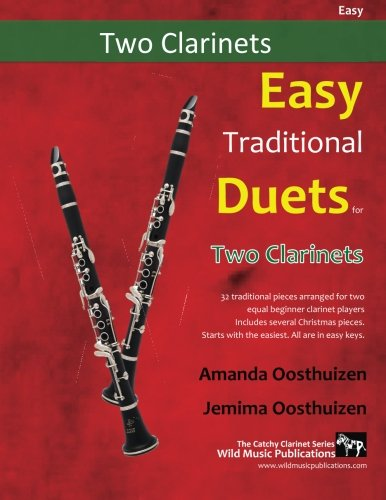 Easy Traditional Duets for Two Clarinets: 28 traditional melodies from around the world arranged especially for two equal beginner clarinet players. ... are below the break. All are in easy - Easy Book Duets Two