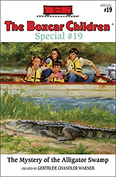 The Mystery at Alligator Swamp (The Boxcar Children Special series Book 19)