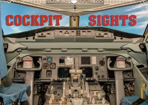 Cockpit Sights 2018: An Exclusive Collection of Cockpits of Civil and Military Airplanes and Helicopters. (Calvendo Technology)