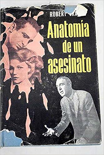 ANATOMÍA DE UN ASESINATO.: Amazon.es: Libros