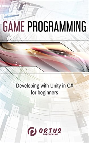 Game Programming: Developing with Unity in C# for Beginners