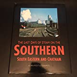 img - for The Last Days of Steam on the Southern: South Eastern and Chatham (Transport/Railway) book / textbook / text book