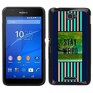 // PHONE CASE GIFT // Duro Estuche protector PC Cáscara Plástico Carcasa Funda Hard Protective Case for Sony Xperia E4 / stay weird blue pink text motivational /