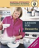 Desserts: Martha Stewart's Cooking School, Lesson 6