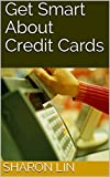 Get Smart About Credit Cards