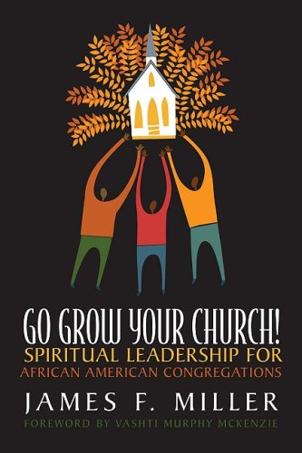 Search : Go Grow Your Church!: Spiritual Leadership for African American Congregations