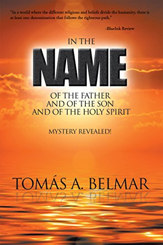 In the Name of the Father and of the Son and of the Holy Spirit: Mystery Revealed! (Name Of The Father Son And Holy Spirit)