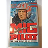 Mig Pilot: The Final Escape of Lt. Belenko, Barron, John
