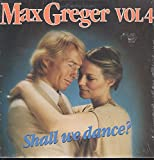 Max Greger: Shall We Dance? Vol 4 LP NM/VG++ Canada