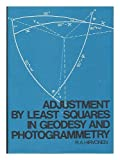 Adjustment by Least Squares in Geodesy and Photogrammetry, R. A. Hirvonen, 0804443971