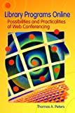 Library Programs Online, Thomas A. Peters, 1591583497
