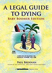 The Legal Guide to Dying...Baby Boomer Edition (Law & Disorder Book 4)