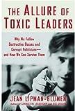 The Allure of Toxic Leaders, Jean Lipman-Blumen, 0195166345