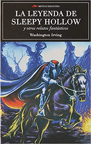 La leyenda de Sleepy Hollow: 46 Selección Clásicos Universales: Amazon.es: Irving, Washington, Pujol Lavin, Juan Antonio: Libros