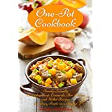One-Pot Cookbook: Family-Friendly Everyday Soup, Casserole, Slow Cooker and Skillet Recipes for Busy People on a Budget (Free Gift): Dump Dinners and One-Pot Meals (Healthy Cooking and Cookbooks)