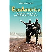 EcoAmerica: Voyage en quête de solutions durables (RECITS) (French Edition)