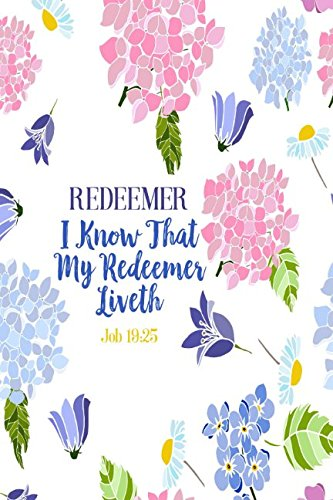 REDEEMER I know that my redeemer liveth Job 19:25: Names of Jesus Bible Verse Quote Cover Composition Notebook Portable