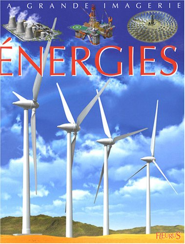 La Grande Imagerie Fleurus: Les Energies (French Edition) pdf