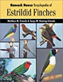 img - for Hancock House Encyclopedia of Estrildid Finches by Matthew Vriends (2002-05-02) book / textbook / text book