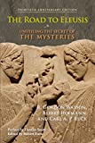 img - for The Road to Eleusis: Unveiling the Secret of the Mysteries book / textbook / text book
