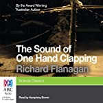 The Sound of One Hand Clapping | Richard Flanagan