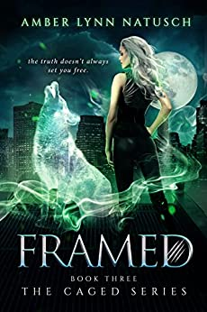 FRAMED (The Caged Series Book 3) by [Natusch, Amber Lynn]