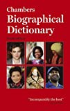 Chambers Biographical Dictionary Paperback by Chambers (Ed.) (26-Apr-2013) Paperback