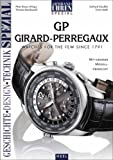 GP Girard-Perregaux: Watches for the Few Since 1791