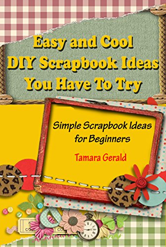 Easy And Cool Diy Scrapbook Ideas You Have To Try Simple Scrapbook