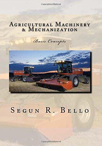 Agricultural Machinery & Mechanization: Mechanization, Machinery, landform, tillage, farm operations Paperback – June 11, 2012