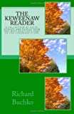 The Keweenaw Reader, Richard Buchko, 1441413790
