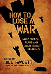 How to Lose a War (How to Lose Series)