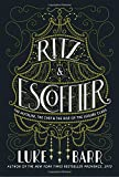 img - for Ritz and Escoffier: The Hotelier, The Chef, and the Rise of the Leisure Class book / textbook / text book