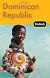 Fodor s Dominican Republic, 2nd Edition (Travel Guide)