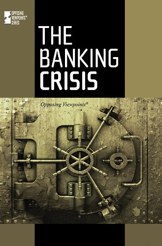 The Banking Crisis (Opposing Viewpoints)